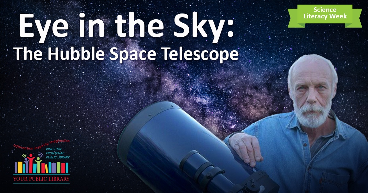 On a starry, space background a man holds a large telescope. Text reads Eye in the Sky: The Hubble Space Telescope. There is a green banner that says Science Literacy Week.