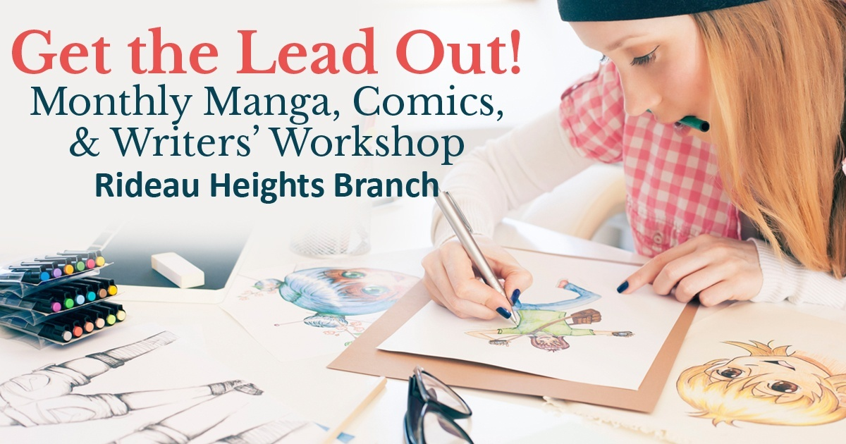 Get the Lead Out! Monthly Manga, Comics, and Writers' Workshop: Rideau Heights branch