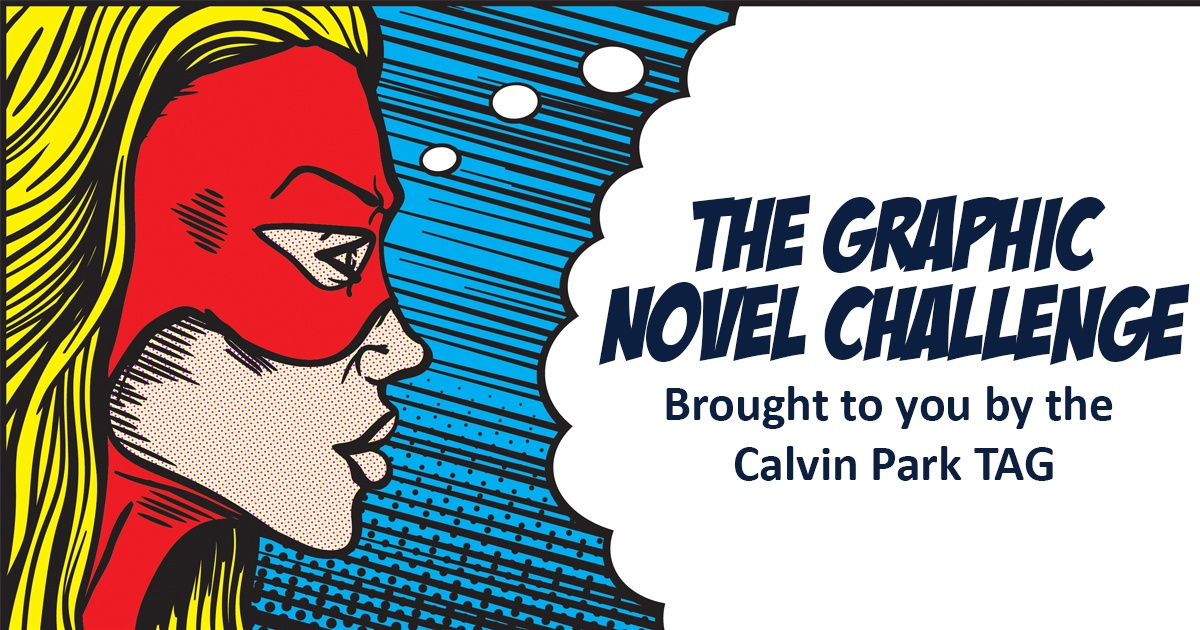 The Graphic Novel Challenge: Brought to you by the Calvin Park TAG