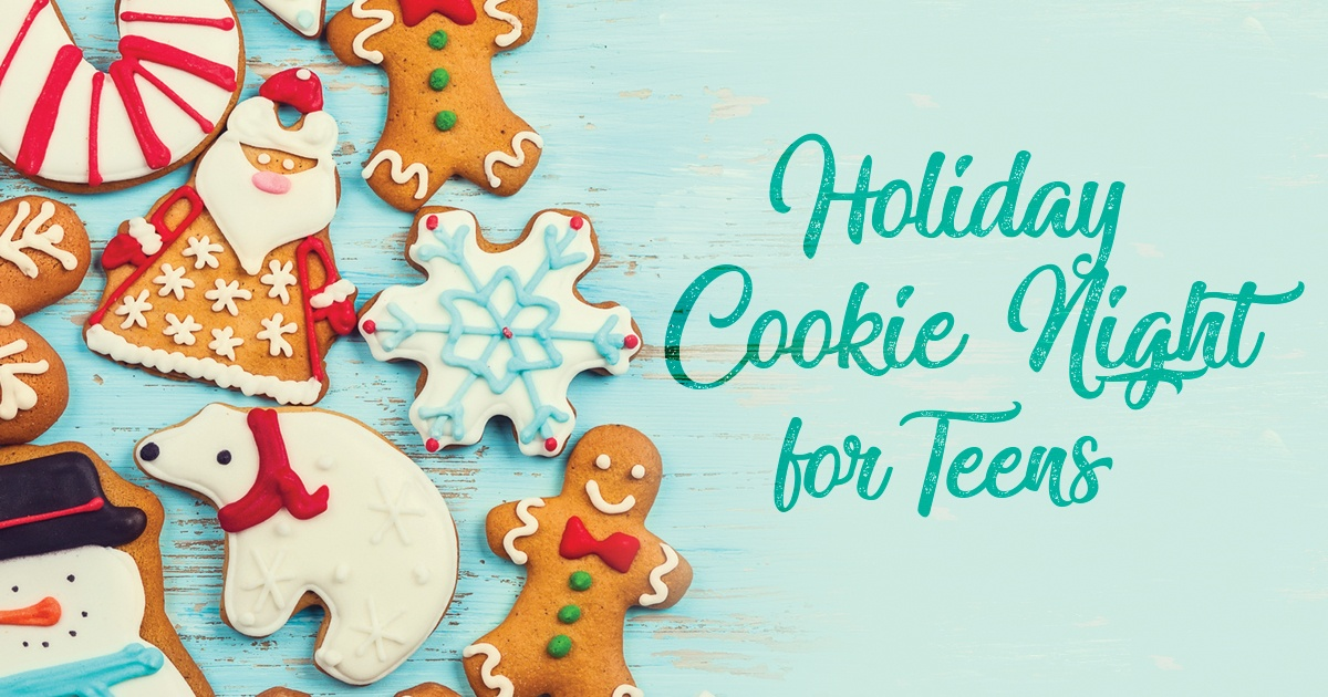 Holiday Cookie Night for Teens!