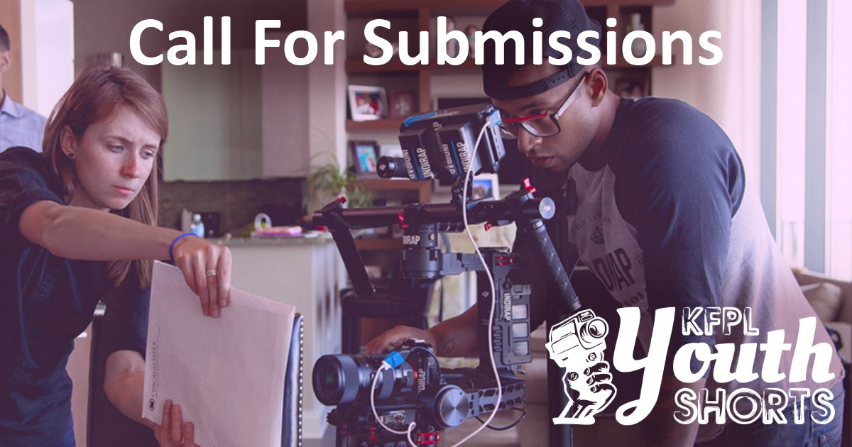 Call For Submissions. KFPL Youth Shorts.