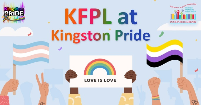 On a blue background with clouds, cartoon hands hold up trans and non-binary flags, and a sign that reads Love is Love. Text reads KFPL at Kingston Pride.