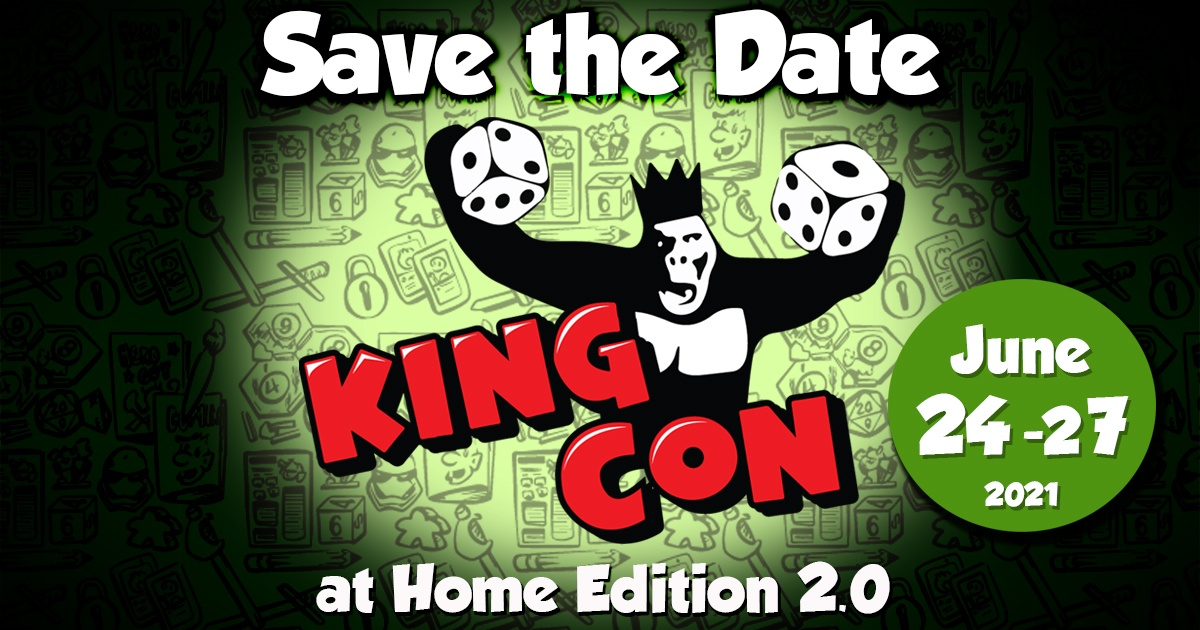 Save the Date: King Con at Home Edition 2.0, June 24-27, 2021