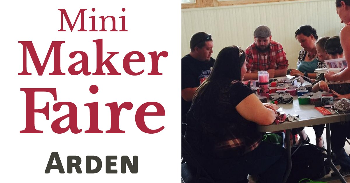 Mini Maker Faire: Arden