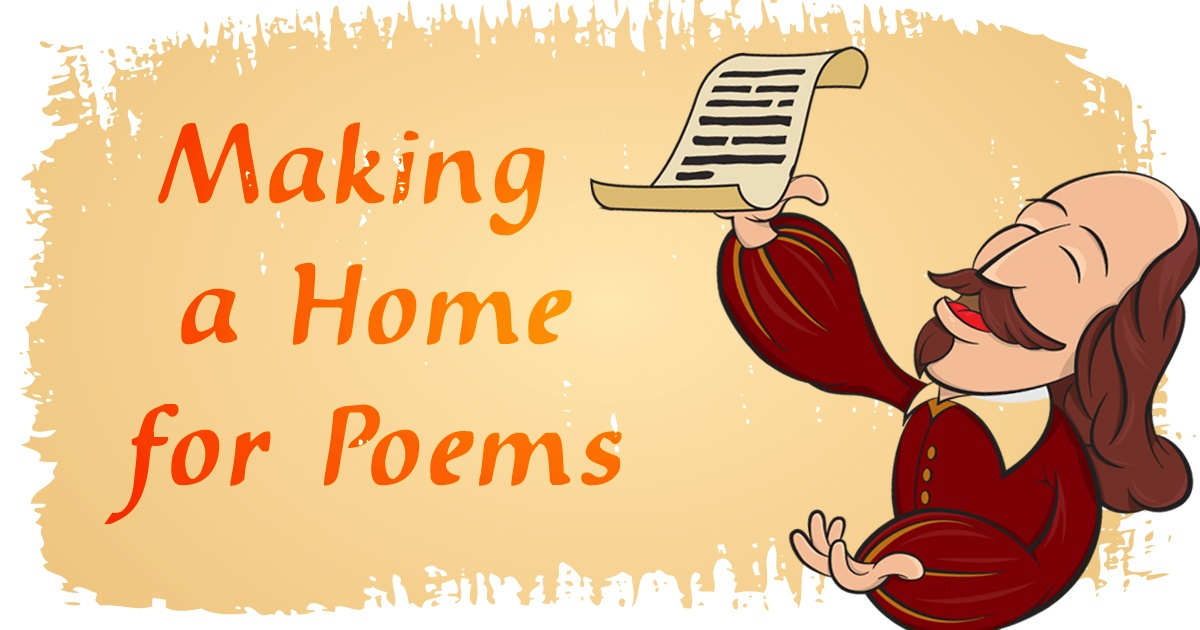 Making a Home for Poems