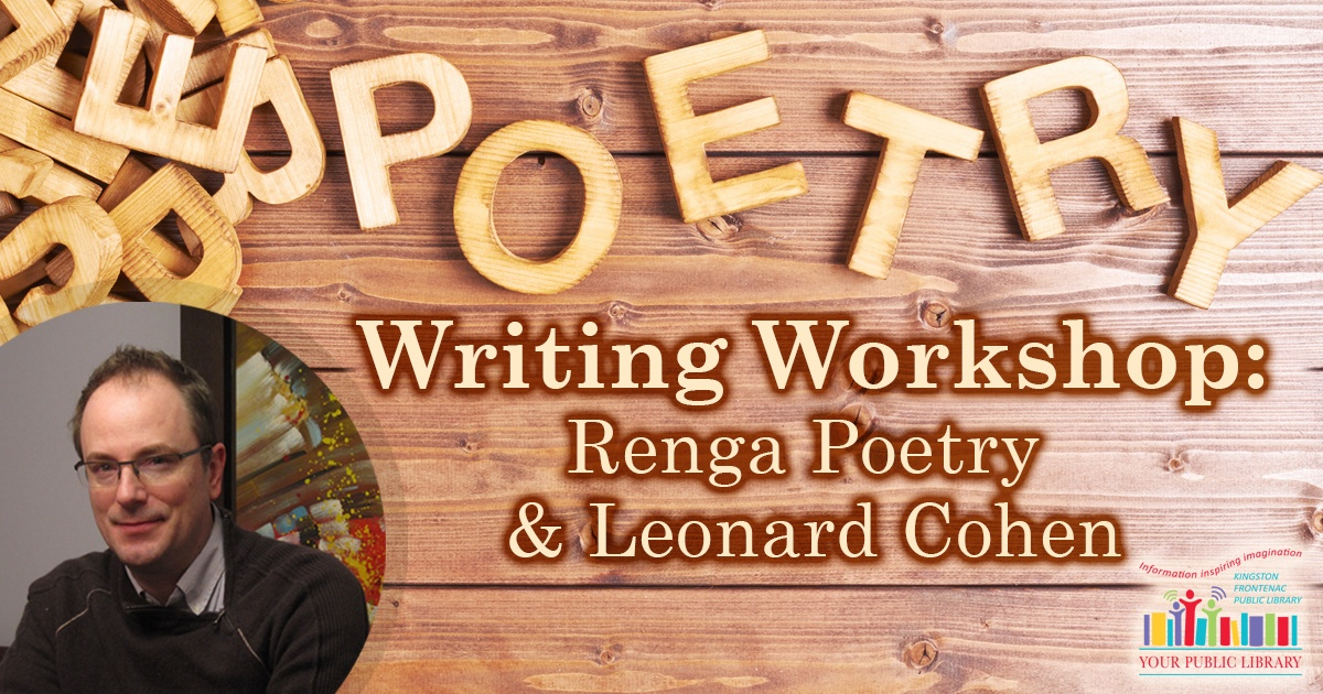 Poetry Writing Workshop Renga Poetry and Leonard Cohen