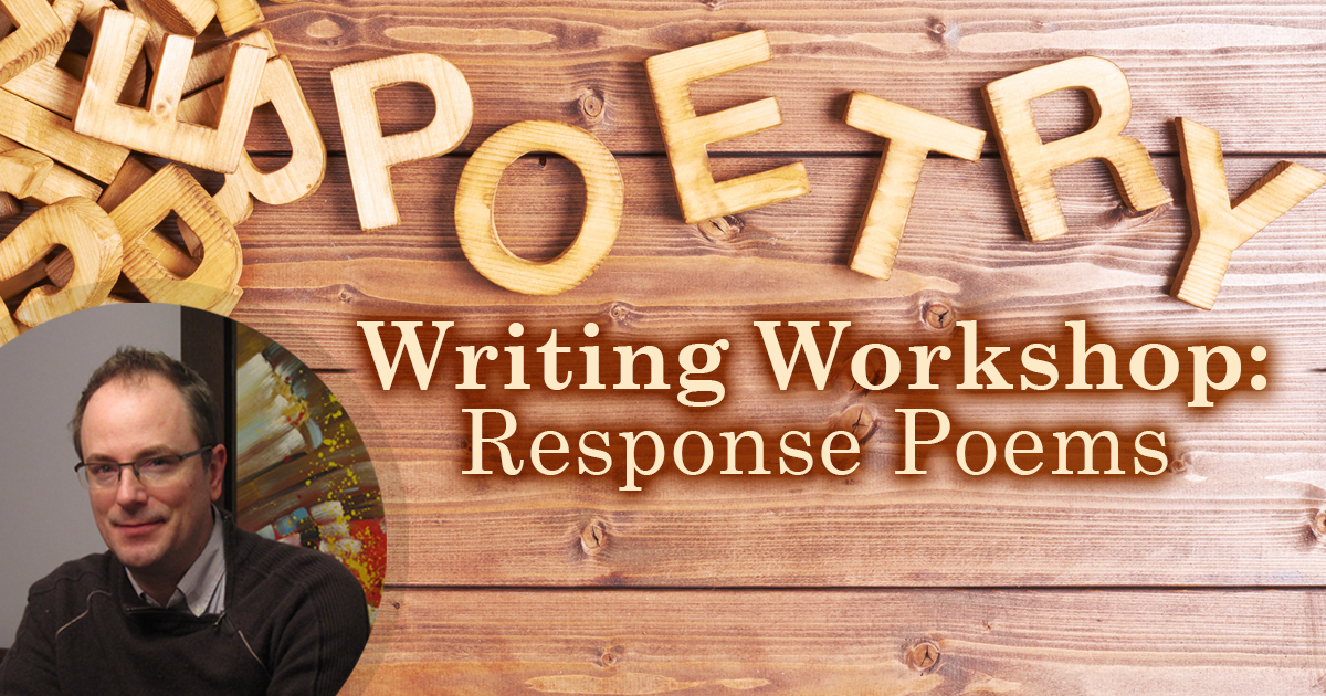 Poetry Writing Workshop  Response Poems