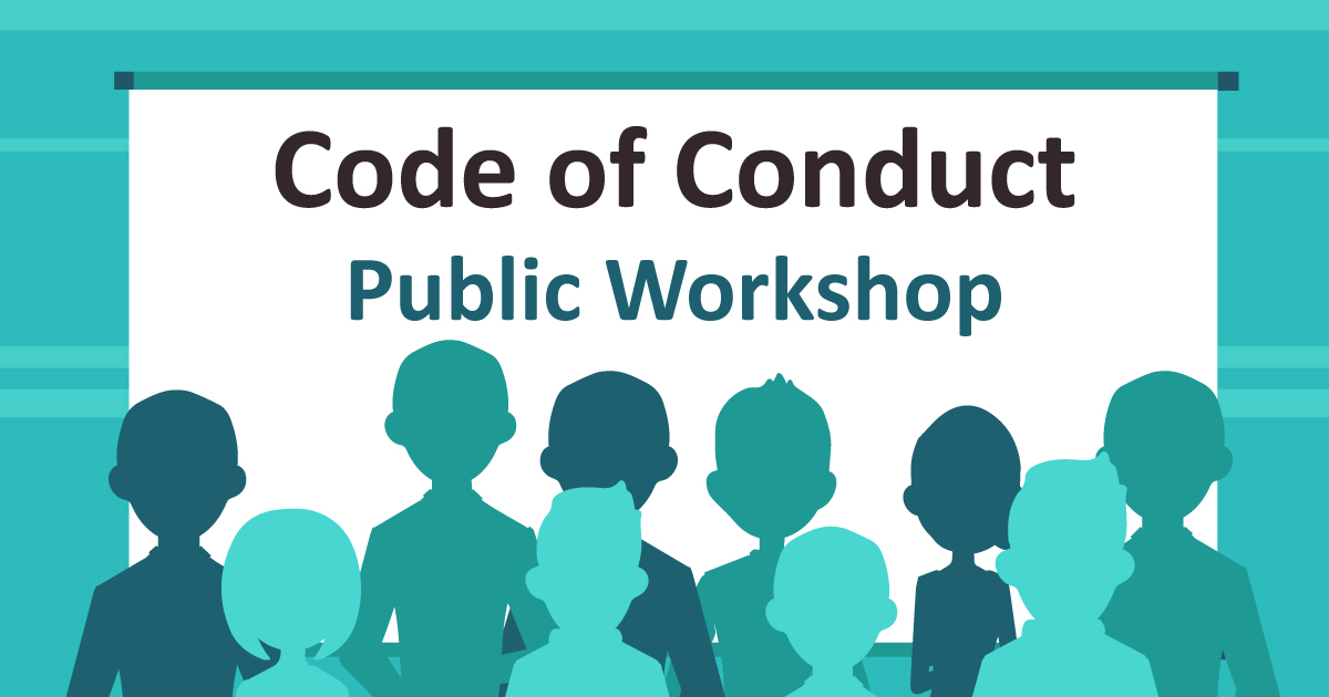 Code of Conduct Public Workshop