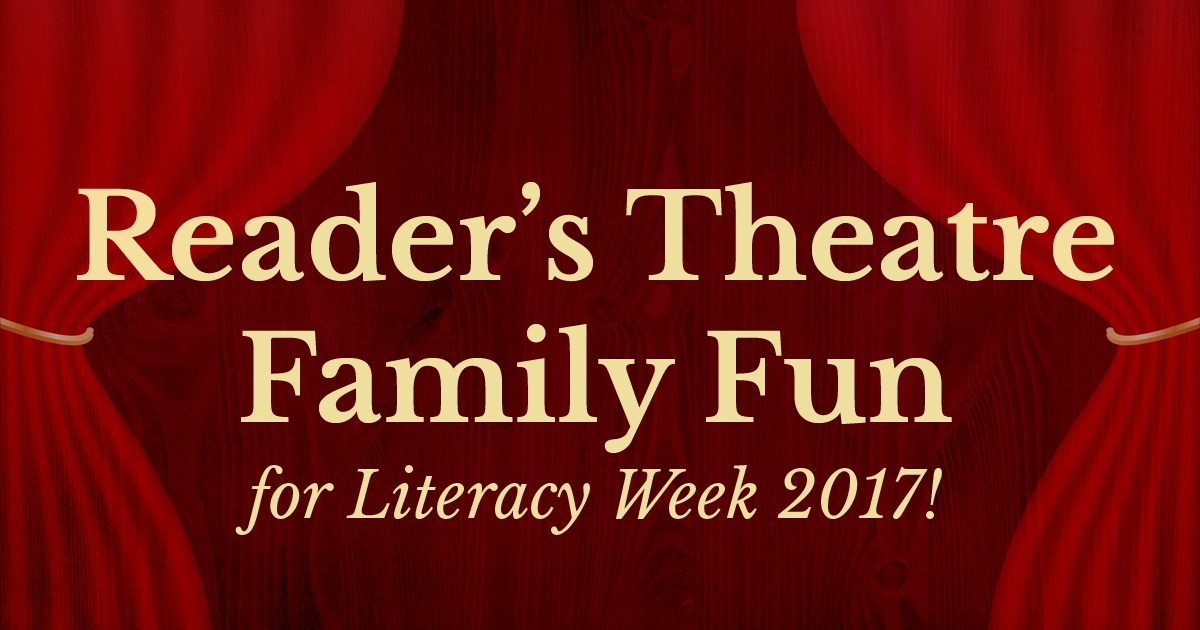 Reader's Theatre Family Fun for Literacy Week 2017!