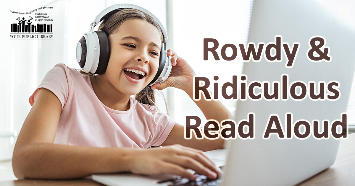 Image of child at computer. Child is wearing headphones and laughing. Text reads Rowdy and ridiculous Read Aloud)