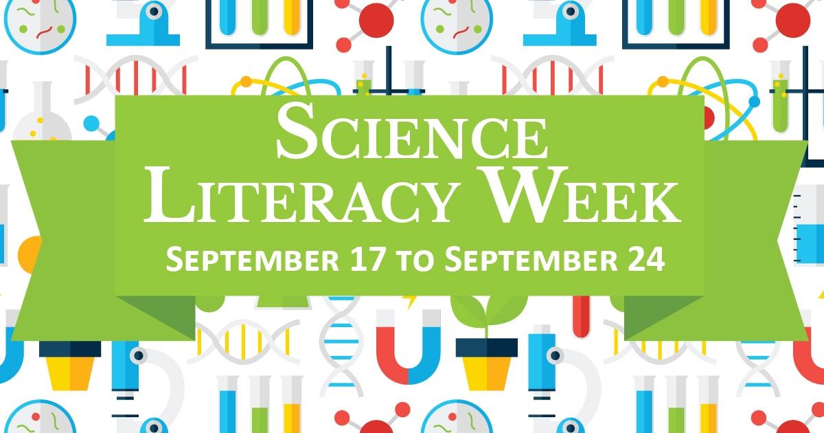 Science Literacy Week, September 17 - 24