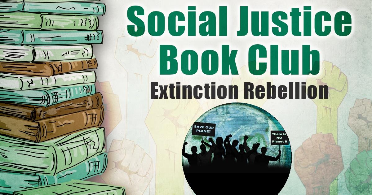 Social Justice Book Club: Extinction Rebellion