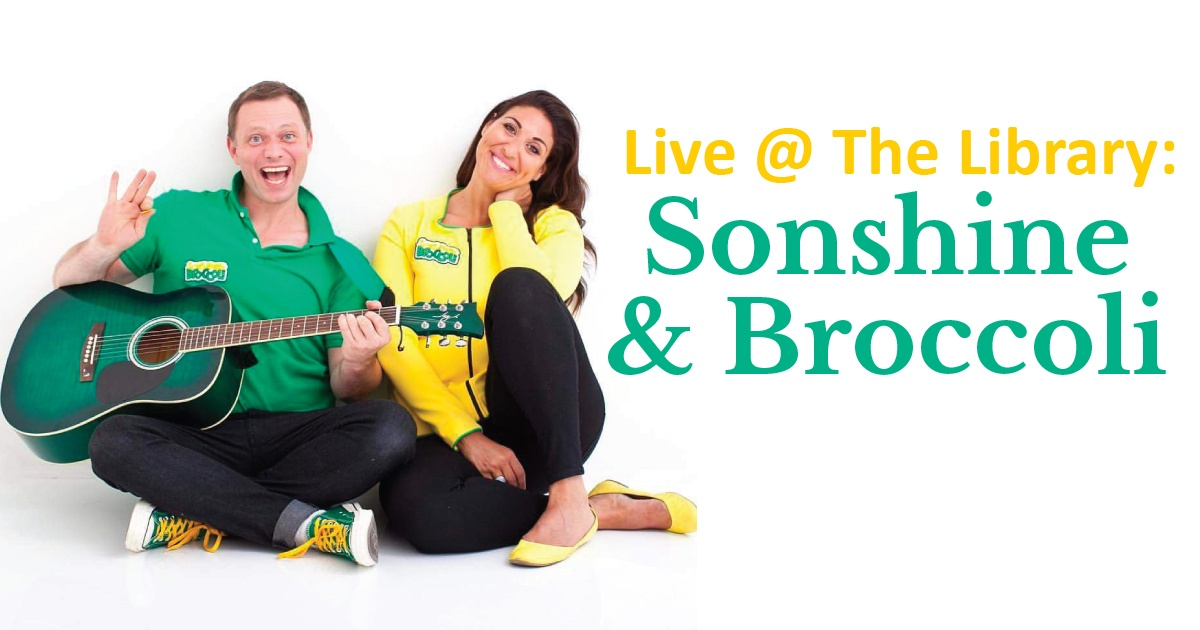 Live @ The Library: Sonshine and Broccoli!