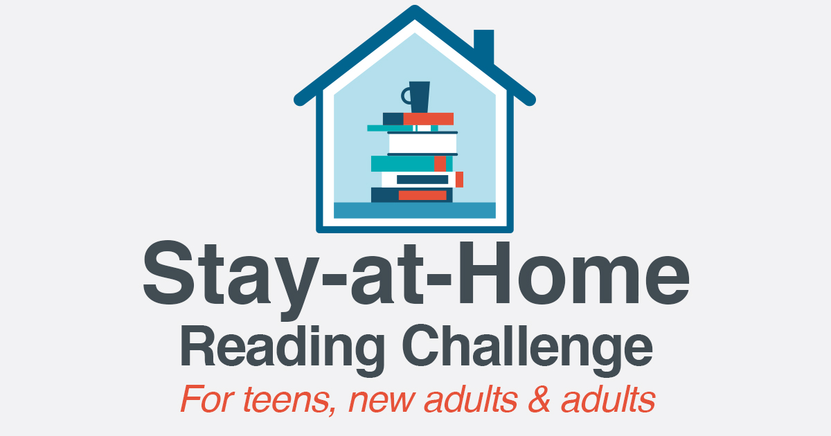 Stay-at-Home Reading Challenge for teens, new adults, and adults