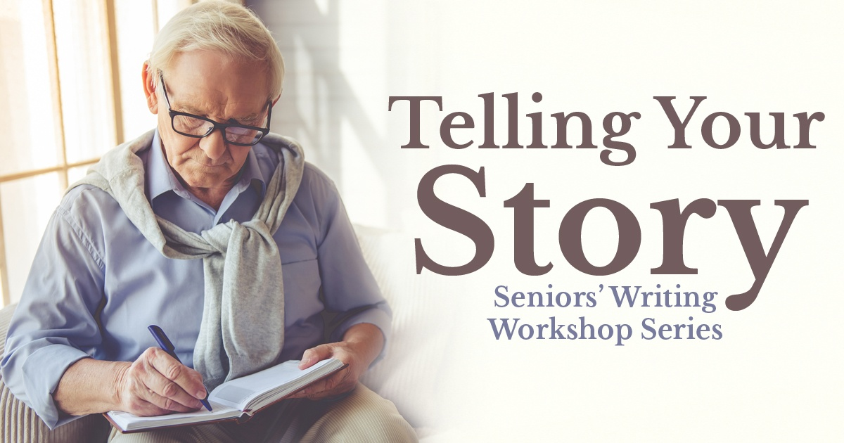 Telling Your Story Seniors' Writing Workshop Series