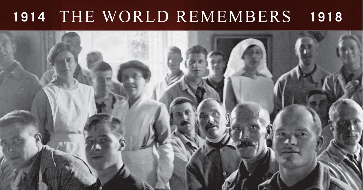 Image of soldiers and nurses with the words The World Remembers