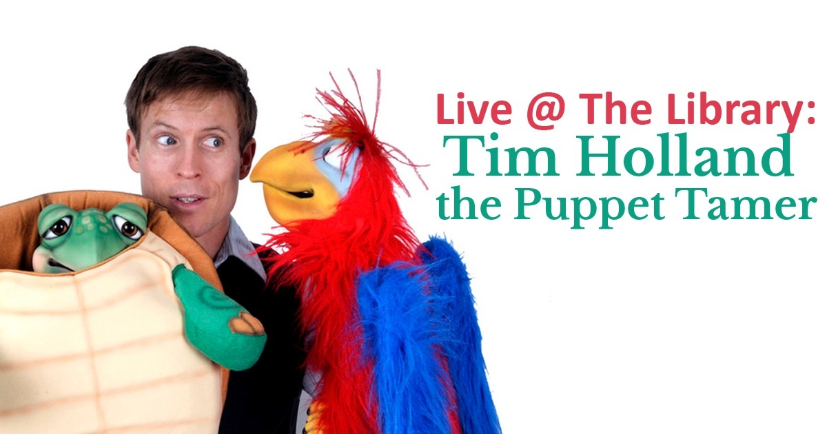 Tim Holland the puppet tamer live at the library