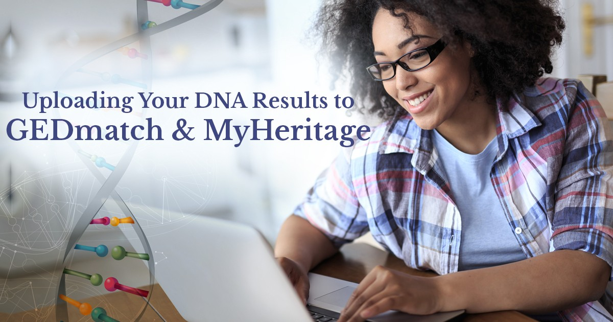 Uploading Your DNA Results to GedMatch and MyHeritage