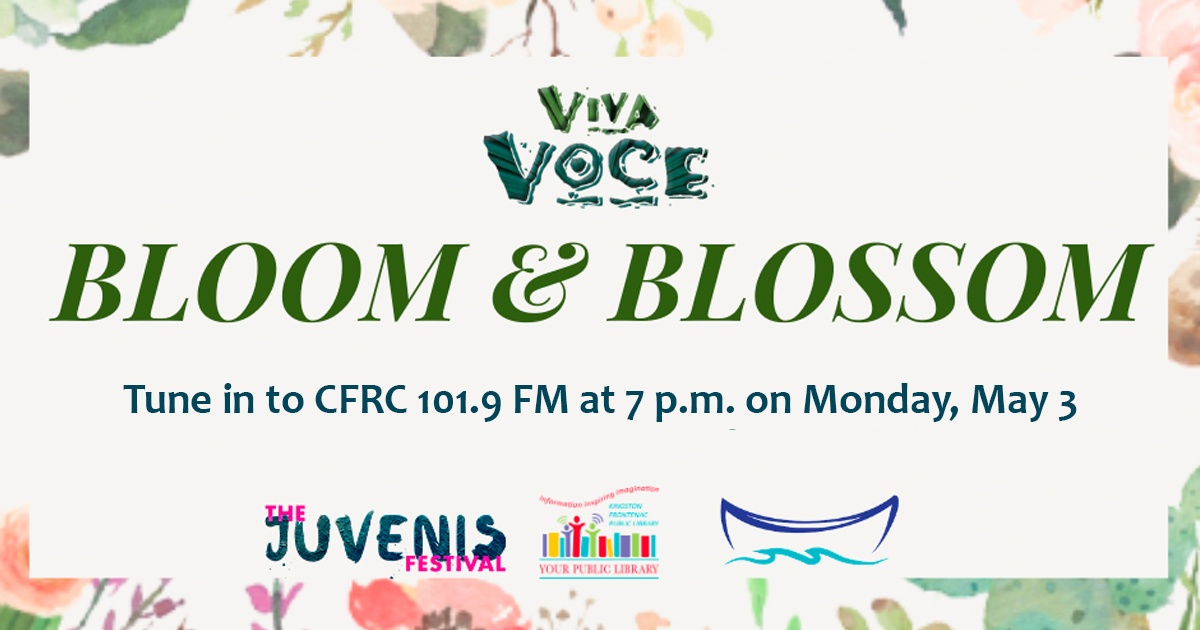 Viva Voce Bloom & Blossom. Tune in to CFRC 101.9 FM at 7 pm on Monday, May 3.