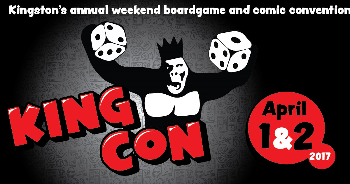 King Con Kingston's annual weekend board game and comic convention April first and second 2017