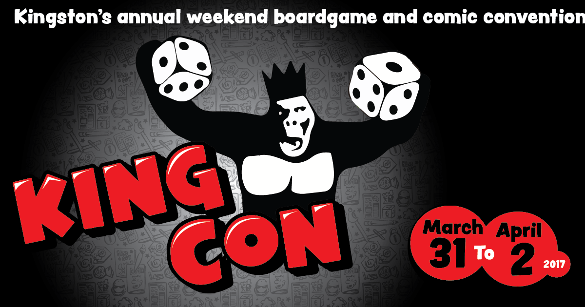 King Con: Kingston's annual weekend board game and comic convention. March 31 to April 2, 2017