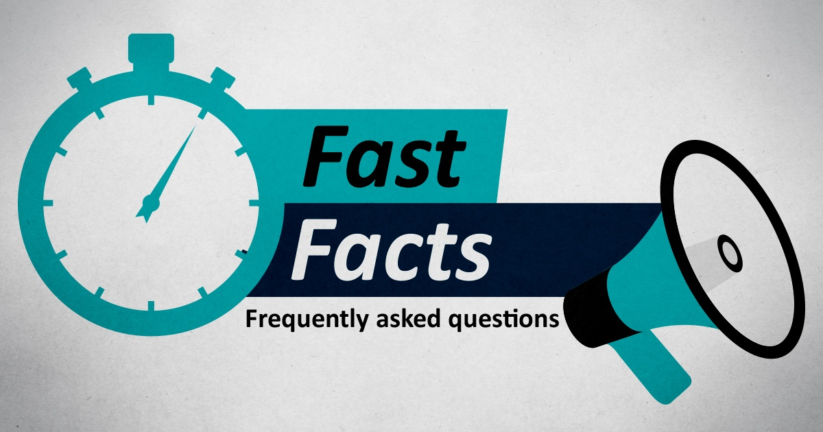 Fast Facts: some frequently asked questions
