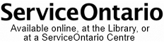 Service Ontario Available online, at the library, or at a Service Ontario Centre