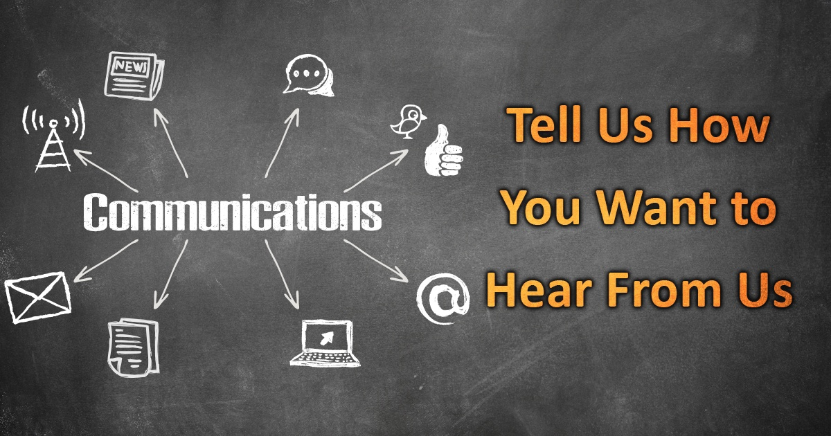 Tell us how you want to hear from us