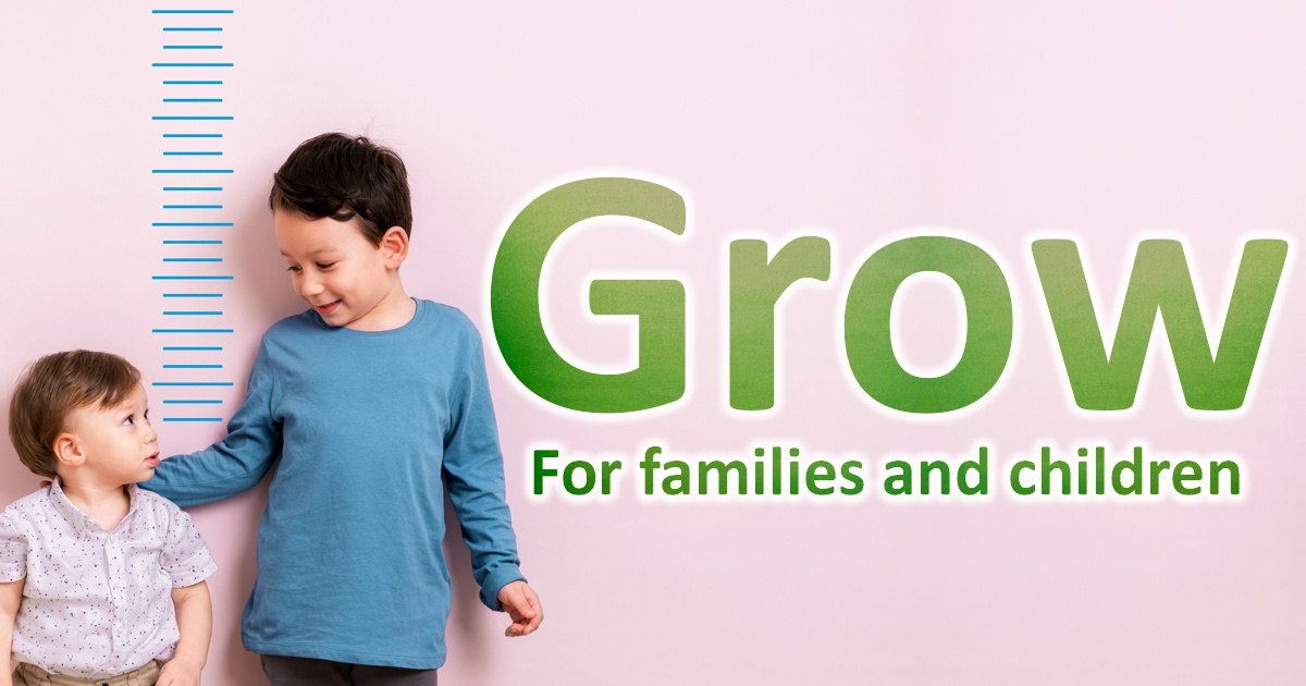 Grow - for families and children