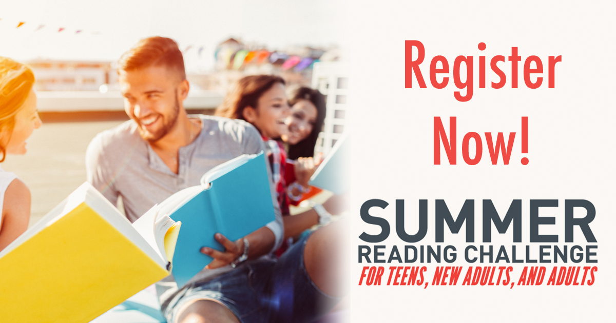 Register now for Summer Reading Challenge for Teens, New Adults, and Adults