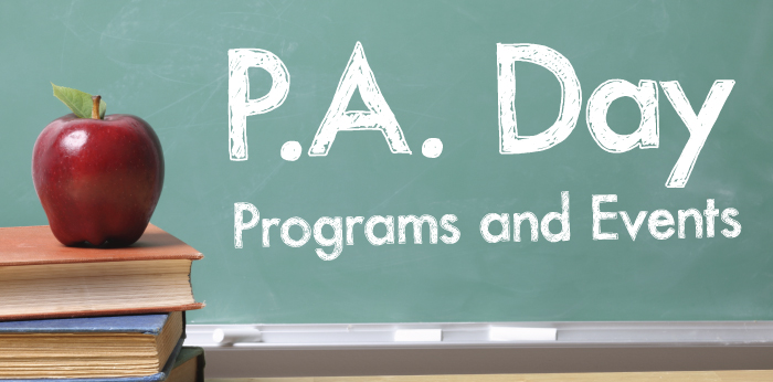 P. A. Day Programs and Events
